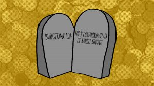 Budgeting 101: The Four Commandments of Smart Saving